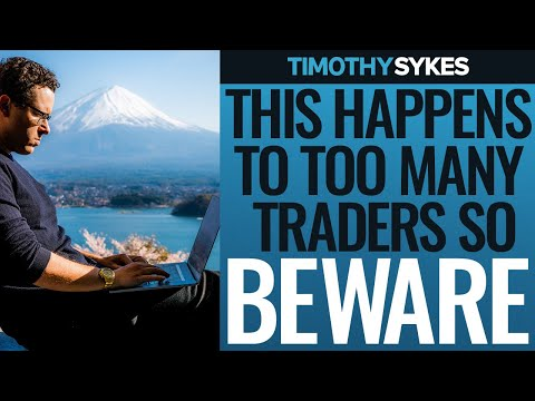 This Happens to Too Many Traders so Beware!