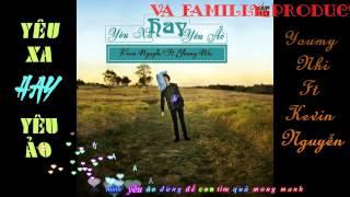 Yêu Xa Hay Yêu Ảo - Kevin Nguyễn Feat Youmy Nhi [ Video Sub ]