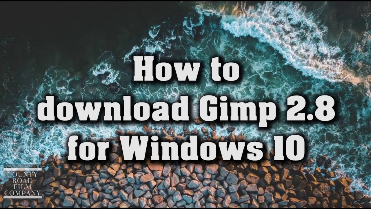 How To Download Gimp for Windows 10 PC