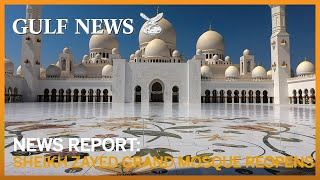 Sheikh Zayed Grand Mosque in Abu Dhabi reopens to visitors
