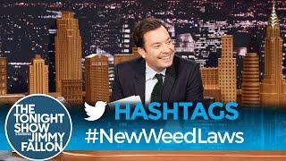 Hashtags: #NewWeedLaws