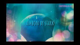 AMBON BY STARK    Lyrics