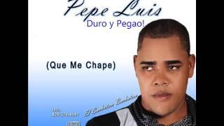 Cover images Pepe Luis  (Que Me Chape) Bachata 2015
