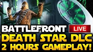 Star Wars Battlefront DEATH STAR Live Gameplay - 2 Hours of Chewbacca, Bossk and Battle Station!