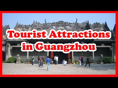 Top 5 Tourist Attractions in Guangzhou | China Travel Guide
