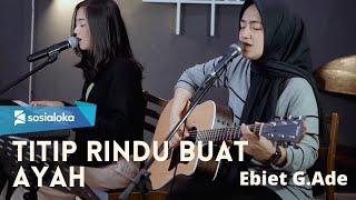 TITIP RINDU BUAT AYAH (EBIET G ADE) - MICHELA THEA FT @Umimma Khusna Official