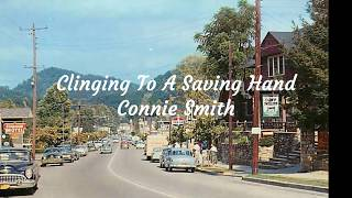 Clinging To A Saving Hand Connie Smith YouTube Videos