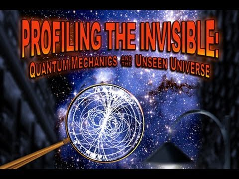 Public Lecture—Profiling the Invisible: Quantum Mechanics and the Unseen Universe