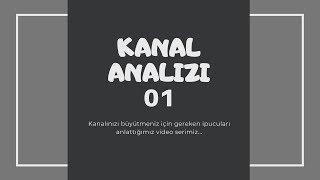 Kanal Tanıtım ve Analizi 1