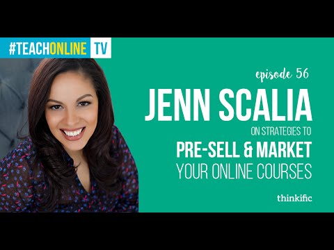 Strategies To Pre-Sell & Market Your Online Courses | Interview with Jenn Scalia