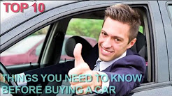 Top 10 Things You Should Know before Buying a Car