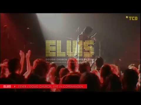 "Doug Church - The Voice Of Elvis - ""Fever"""