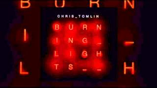 Chris Tomlin Burning Lights-Awake My Soul
