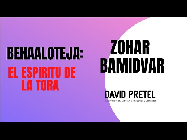BEHAALOTEJA: EL ESPÍRITU DE LA TORÁ