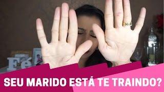 3 SINAIS DE TRAIÇÃO DO SEU MARIDO #EscolaParaCasadas