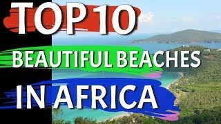 Top 10 Beautiful Beaches in Africa