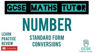 Standard Form Conversions (Higher & Foundation) | GCSE Maths Tutor