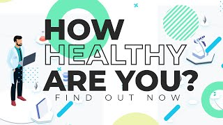 How Healthy Are You?
