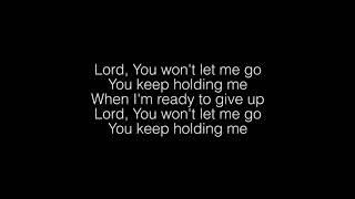Travis Greene- Won't Let Go Lyrics
