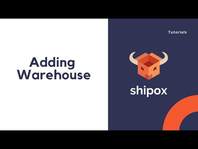 Adding warehouse   Shipox
