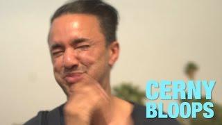 CERNY BLOOPS ft. REDONE, STEVEN SPENCE, JOHANNES BARTL, JORDAN TAYLOR & GABI LOPEZ