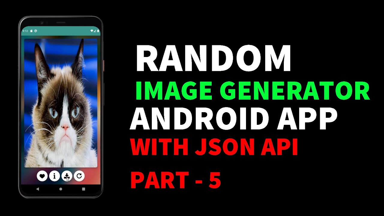 Random Image Generator Android App Using JSON API | Part - 5| Android for Beginners 2021