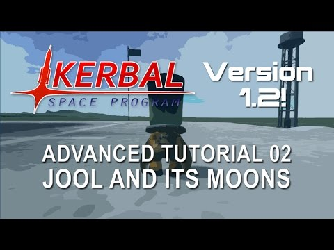 Kerbal Space Program 1.2 Advanced Tutorials 02 - Jool and Its Moons