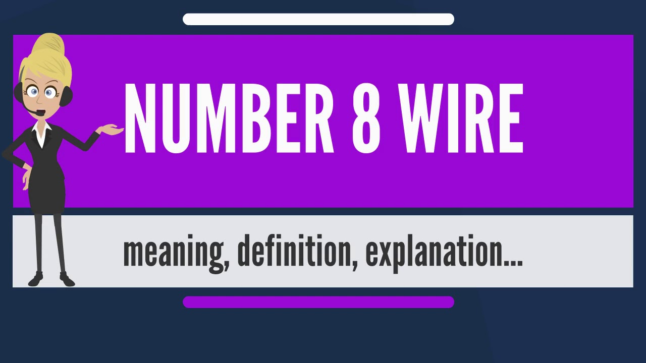 What is NUMBER 8 WIRE? What does NUMBER 8 WIRE mean? NUMBER 8 WIRE meaning  & explanation