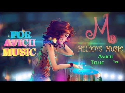 Avicii  - Touch Me (Melody)