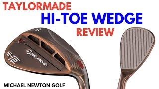 TaylorMade Hi-Toe Wedge Review