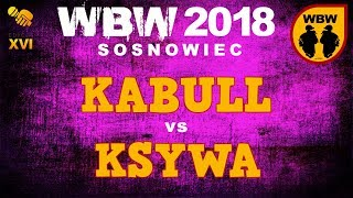 bitwa KSYWA vs KABULL # WBW 2018 Sosnowiec (1/4) # freestyle battle