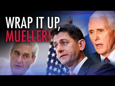"""Pence and Ryan call for Mueller to """"wrap it up""""   John Cardillo"""