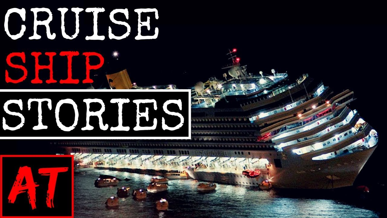 True Scary Cruise Ship Stories YouTube - Cruise ship stories