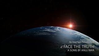 Anuj Nair - Face the Truth (Official Music Video)