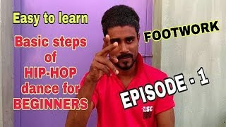 EPISODE - 1 | EASY TO LEARN | BASIC STEPS OF HIP-HOP DANCE FOR BEGINNERS