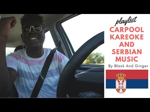 Top 6 Serbian Songs On My Playlist - Carpool Karaoke By Black And Ginger