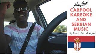 Top 6 Serbian Songs On My Playlist - Carpool Karaoke By Black And Ginger
