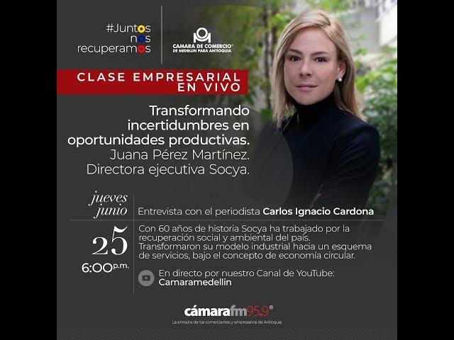 Clase Empresarial en vivo: Convesatorio con Juana Pérez, Directoria Ejecutiva de Socya.