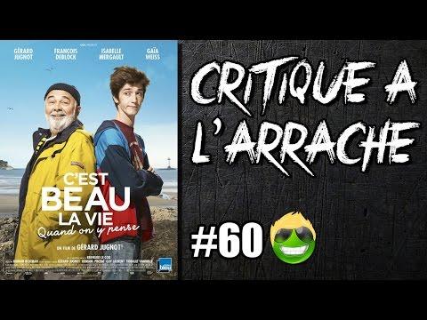 CRITIQUE À L' ARRACHE #60 - C'est beau la vie quand on y pense (sans spoil)