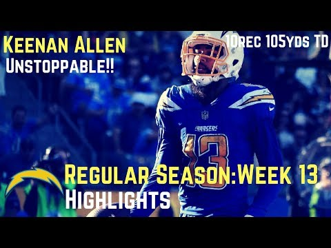 Keenan Allen Week 13 Regular Season Highlights On Fire | 12/03/2017