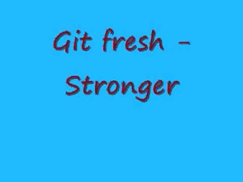 (+) Stronger - Git Fresh