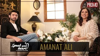 Amanat Ali On His Journey To Success | Promo | Speak Your Heart With Samina Peerzada