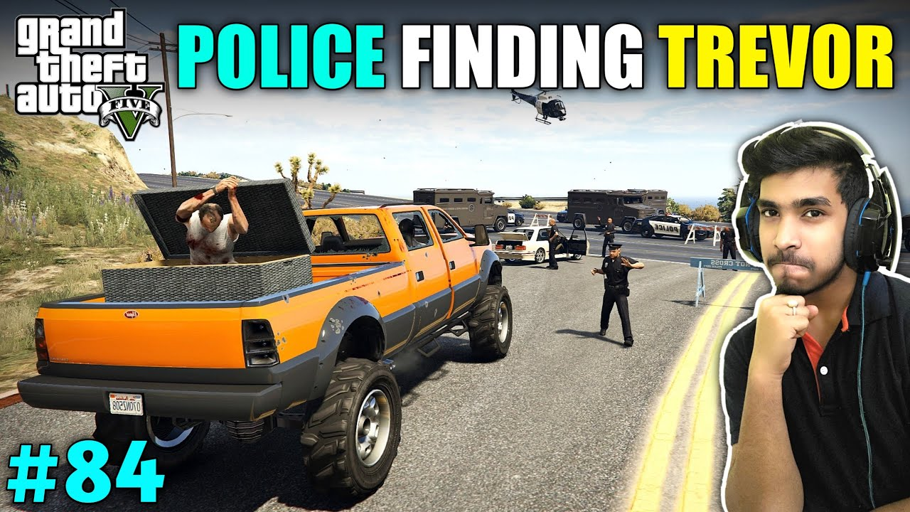 POLICE FINDING FOR TREVOR AGAIN | GTA V GAMEPLAY #84