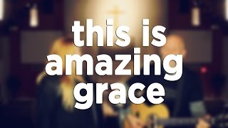 This is Amazing Grace - Phil Wickham / Jeremy Riddle Cover