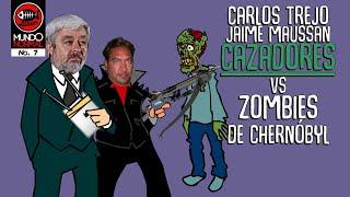 CARLOS TREJO y JAIME MAUSSAN: CAZADORES vs ZOMBIES de CHERNOBYL