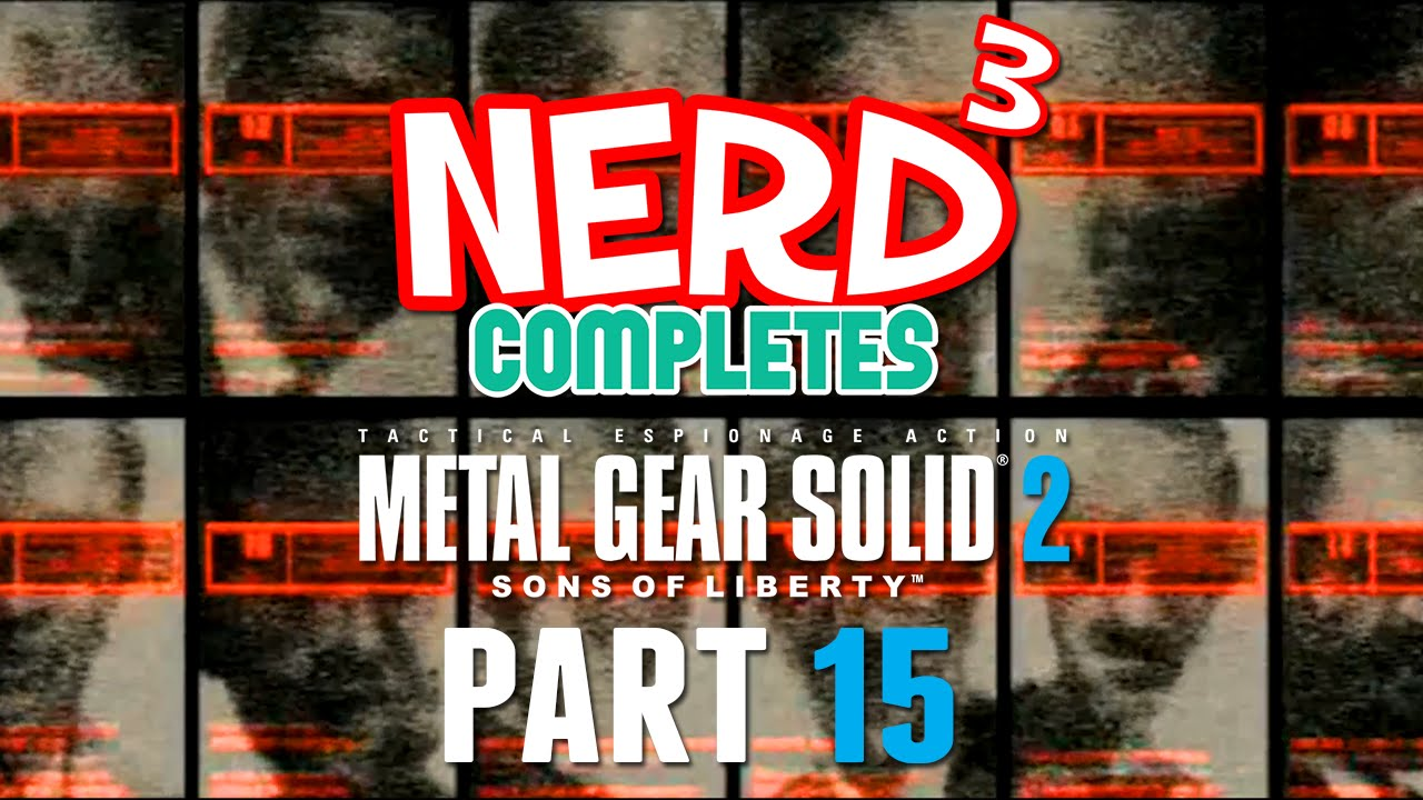 Nerd³ Completes    Metal Gear Solid 2 - 15 - Truth and Treason