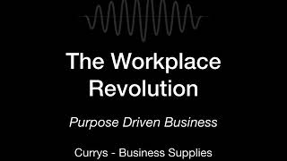 Purpose Driven Business - The Workplace Revolution