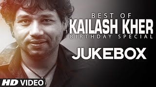 Kailash Kher Songs JUKEBOX (Birthday Special) | Ya Rabba, Arziyan | T-Series
