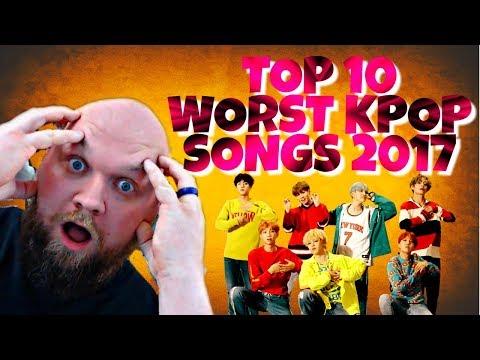 UNPOPULAR KPOP OPINIONS: TOP 10 WORST KPOP SONGS  OF 2017