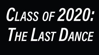 Class of 2020: The Last Dance
